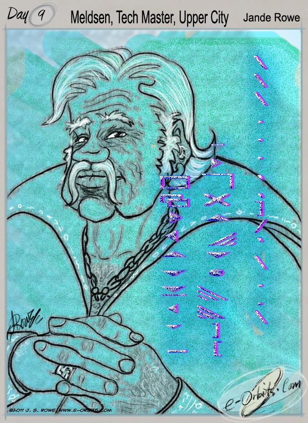 """2011 Day 09 Tech Master Meldsen from my Novel """"Mentor"""""""