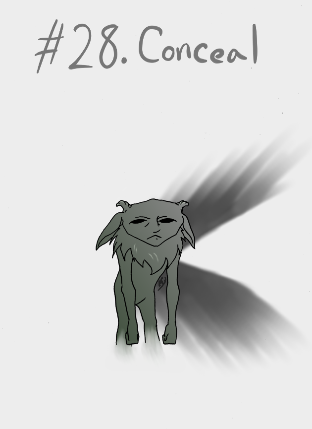 28 - Conceal
