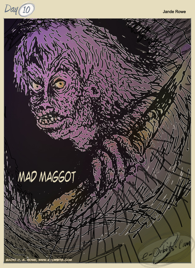 #10 Mad Maggot for Aedre's Firefly by Jande Rowe