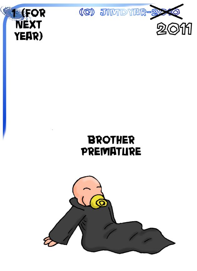 brother premature